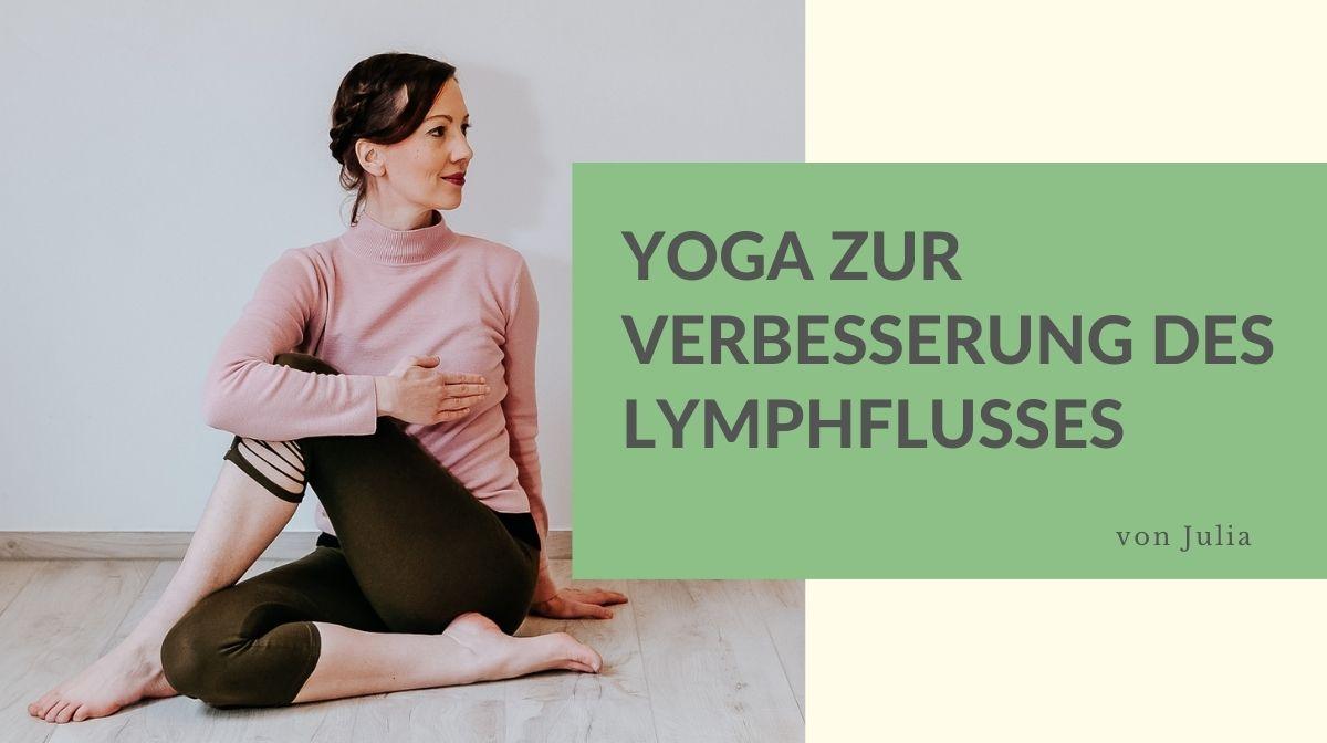 Yogaübungen für einen gesunden Lymphfluss